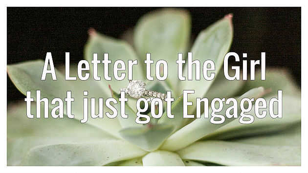 A Letter to the Girl that just got Engaged
